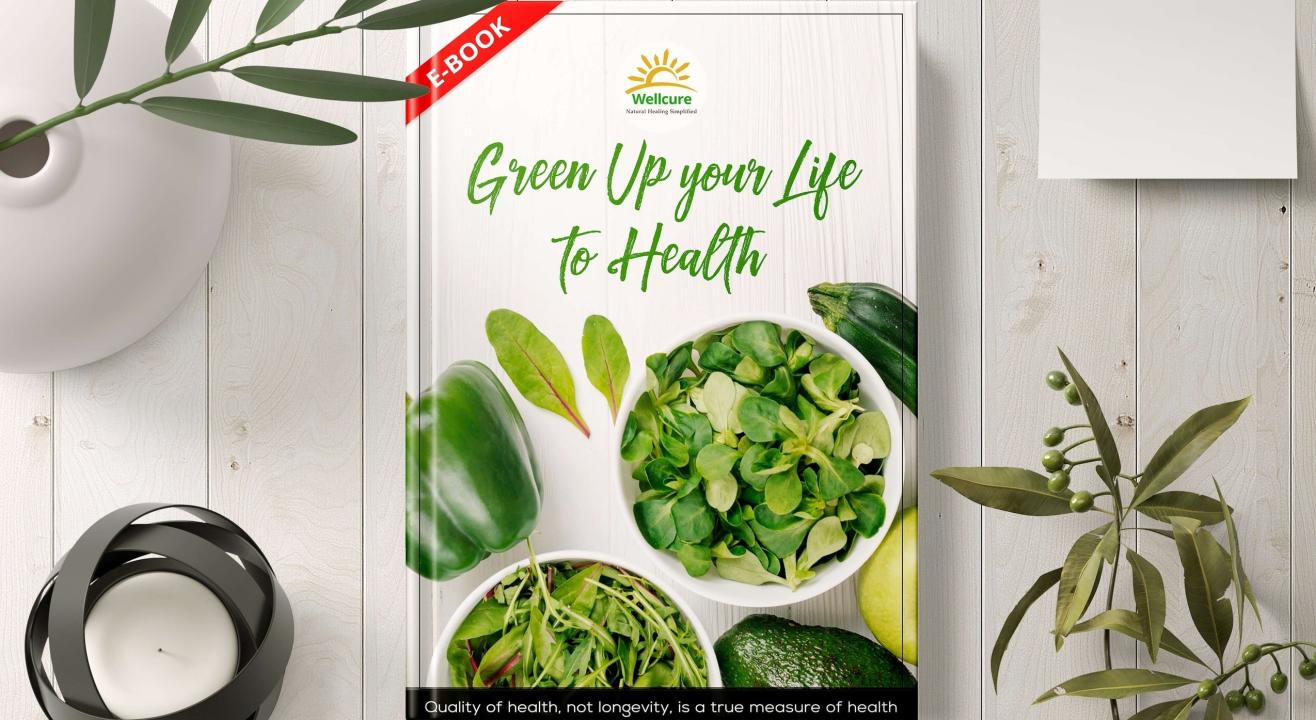 GREEN UP YOUR LIFE TO HEALTH E-BOOK
