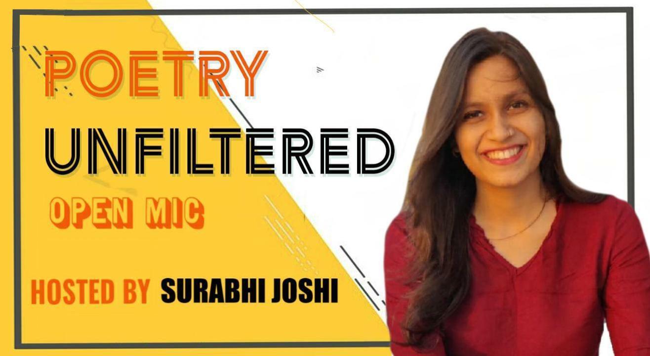 Poetry Unfiltered Open Mic ft. Surabhi Joshi