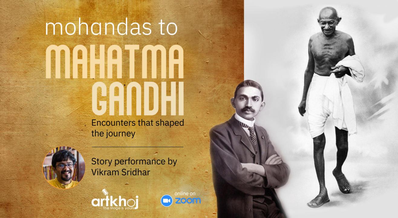 Mohandas to Mahatma Gandhi - Online Storytelling Performance