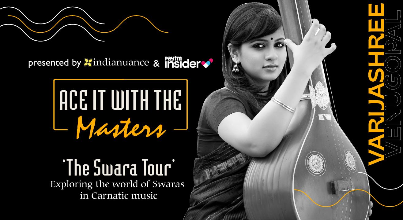 Ace it with the Masters   The Swara Tour with Varijashree Venugopal
