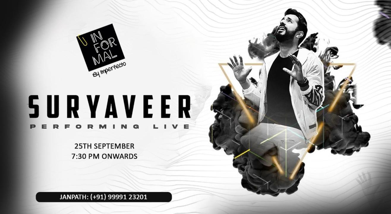 Suryaveer Live @ Informal, CP