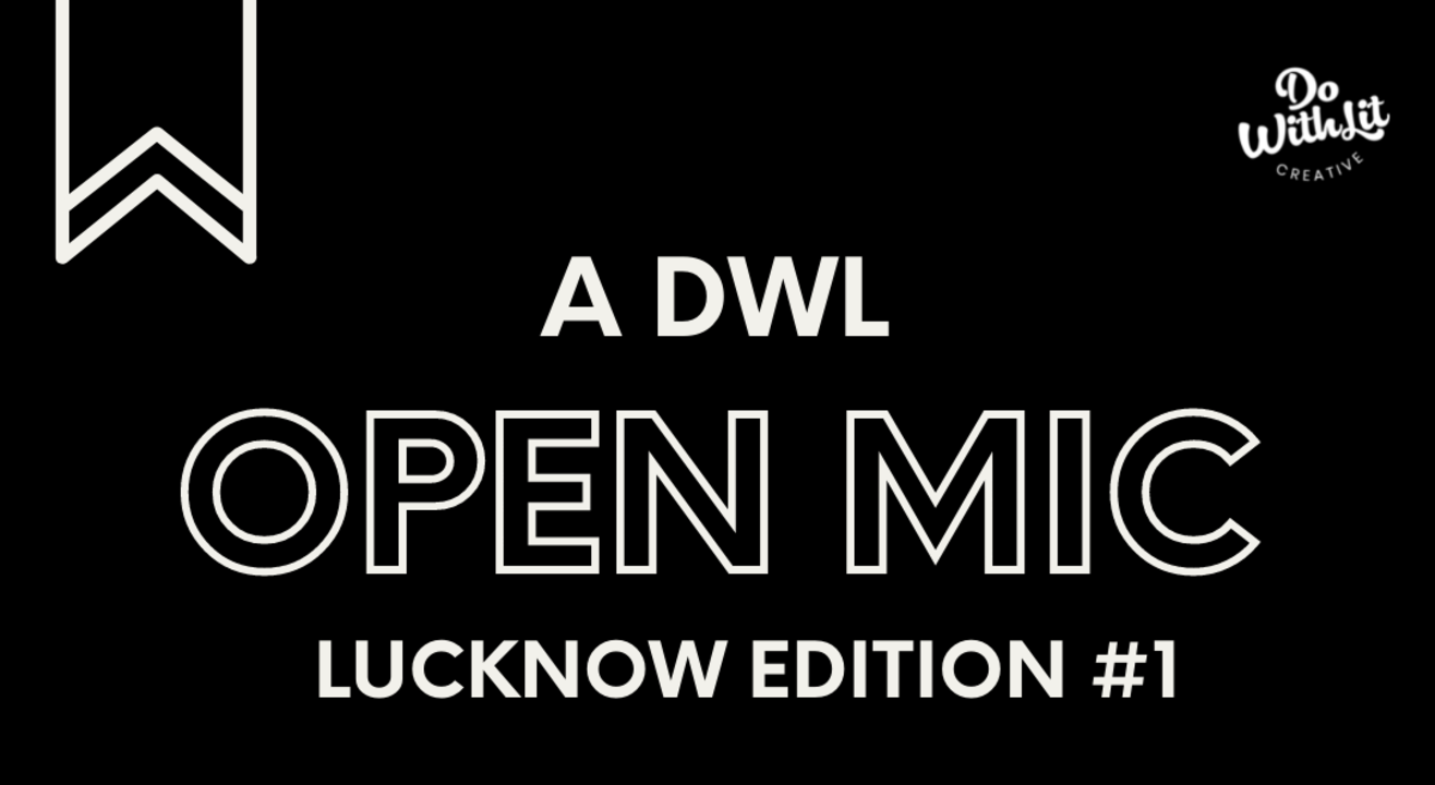 DWL Open Mic Lucknow - Poetry, Stories, Music and More