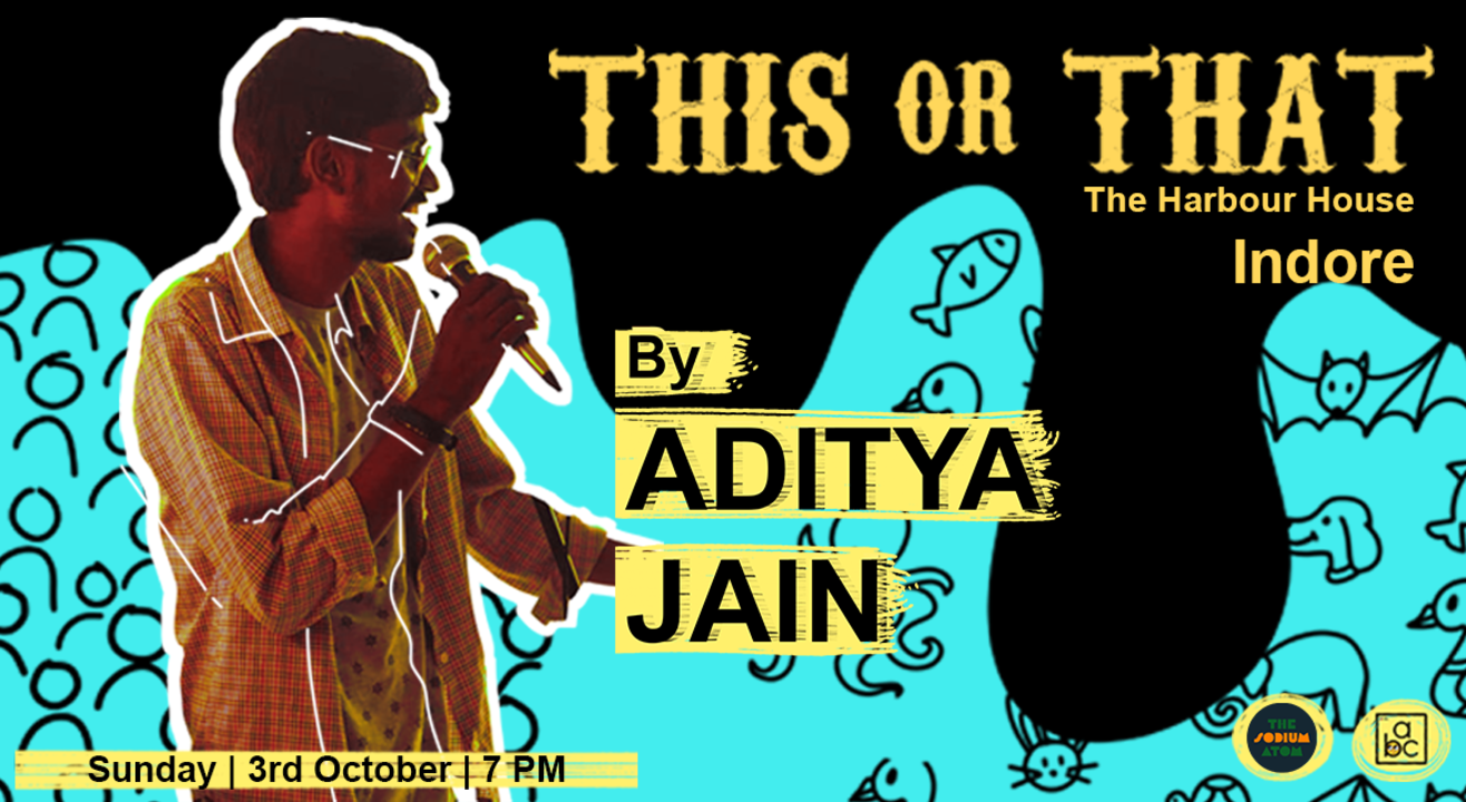 This or That : A comedy show by Aditya