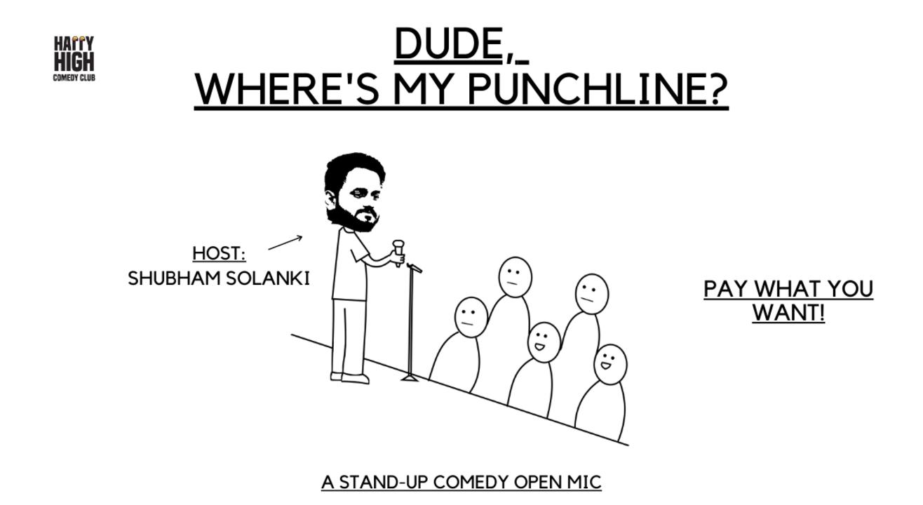 Dude Where's My Punchline Ft. Shubham Solanki
