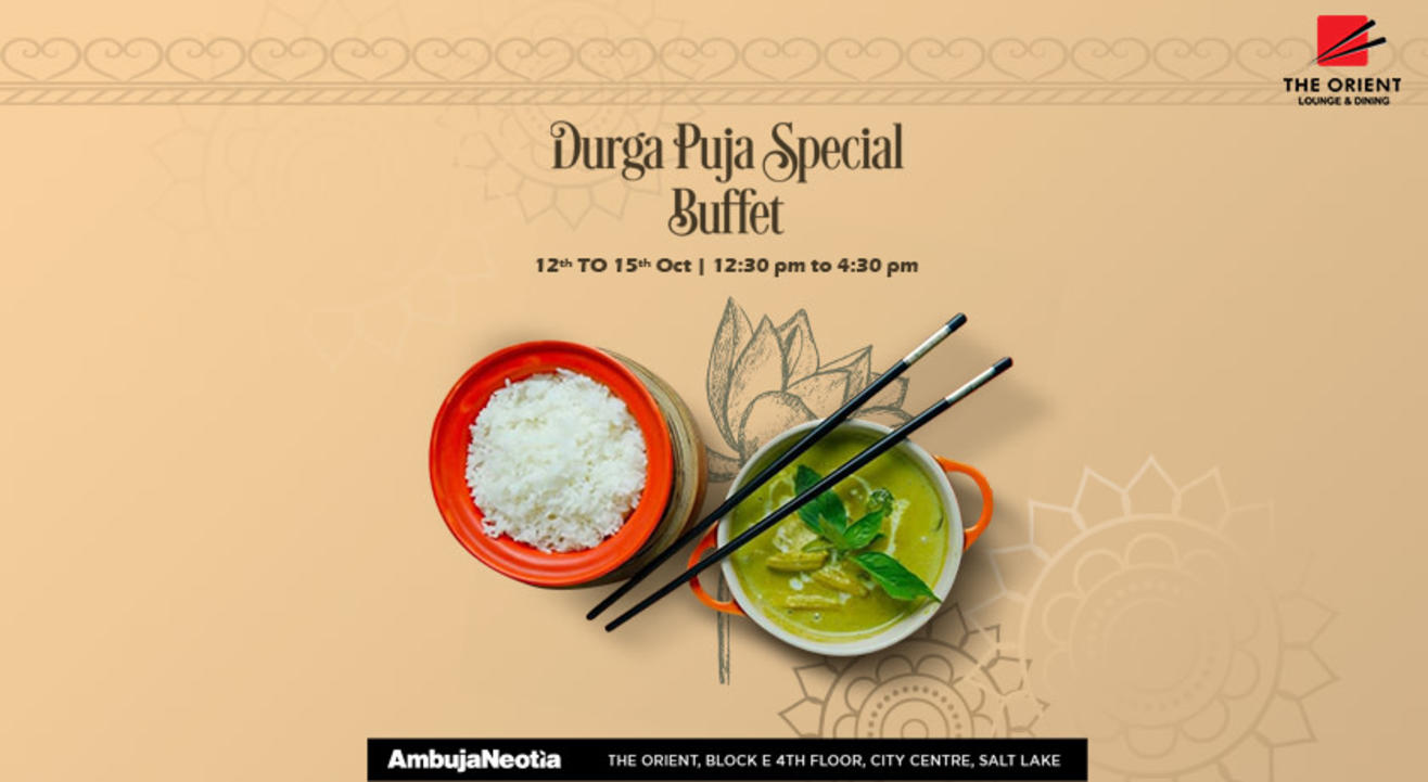 Durga Puja Special Buffet at The Orient, Saltlake