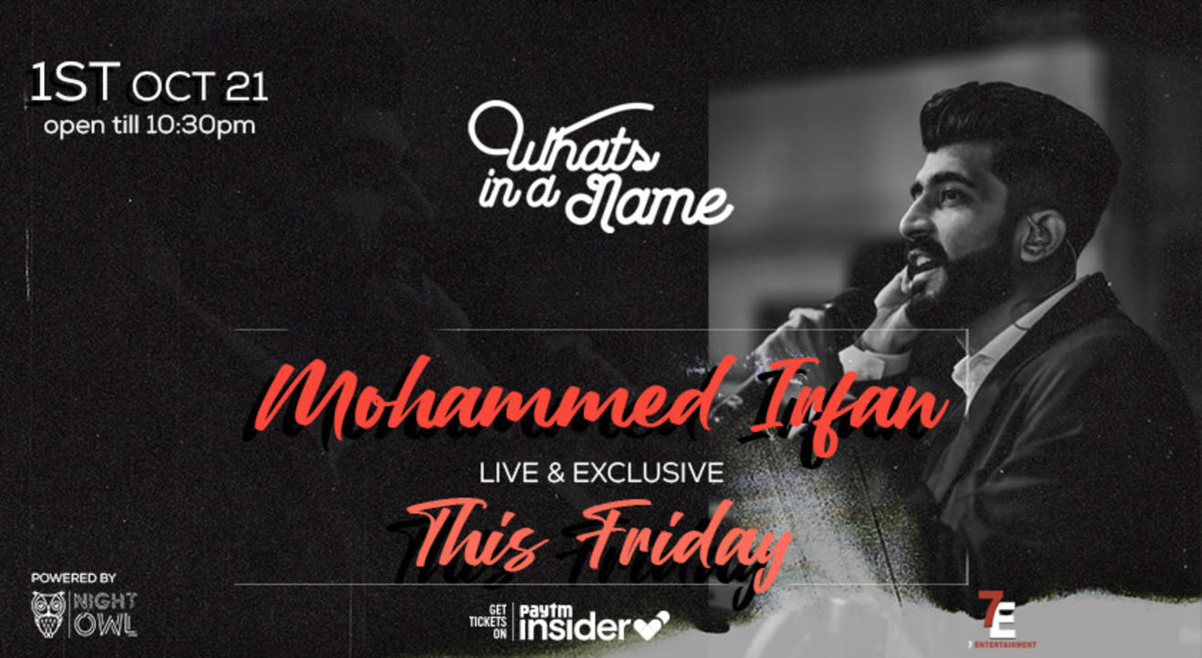 Whats in d Name presents Mohammed Irfan Live