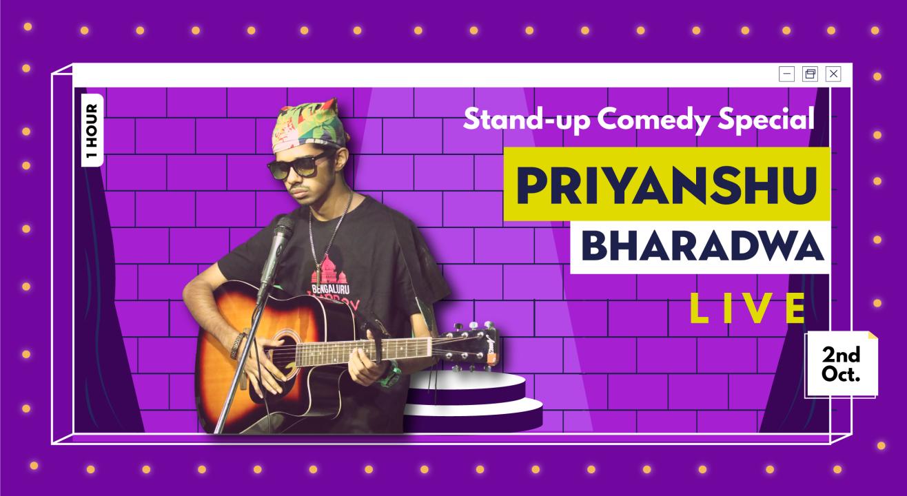 Priyanshu Bharadwa LIVE - Stand Up Comedy Special