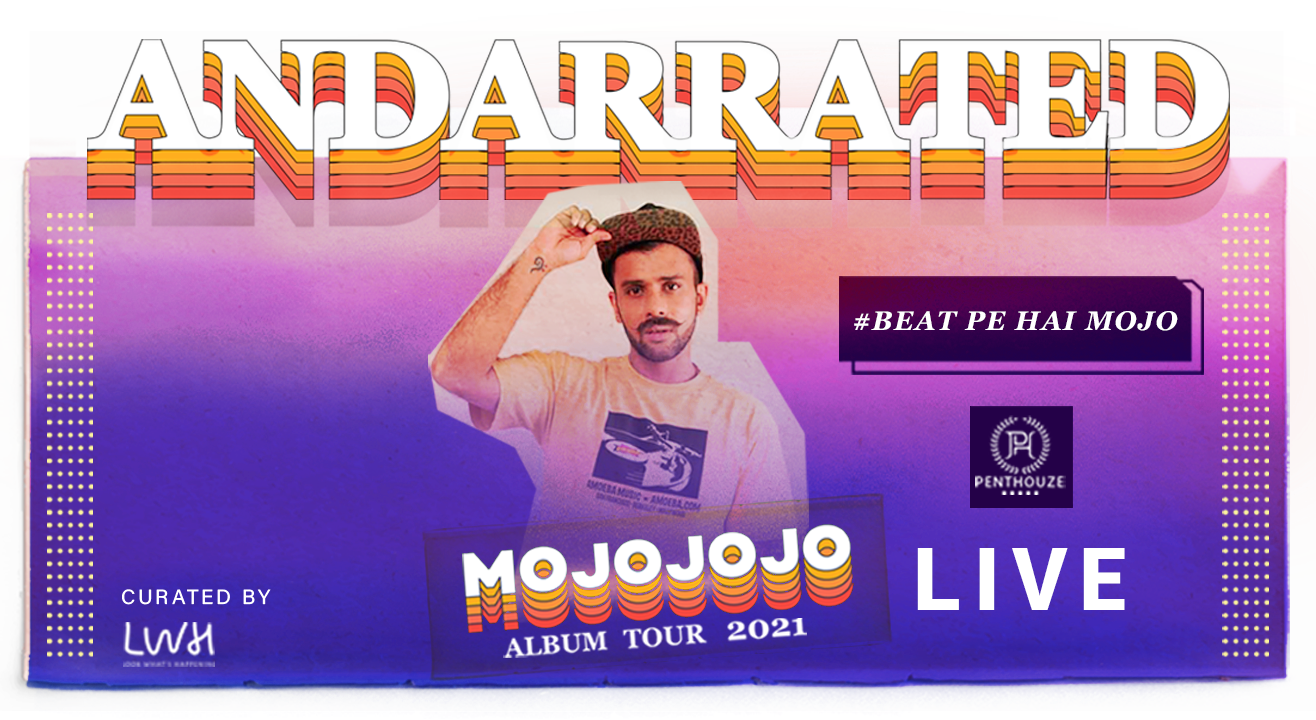 AndarRated Album Tour By MojoJojo, Pune