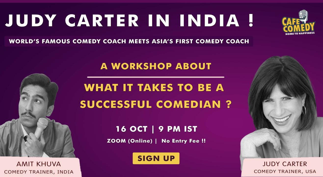 Comedy Workshop with Judy Carter & Amit Khuva : What It Takes To Be A Successful Comedian ?