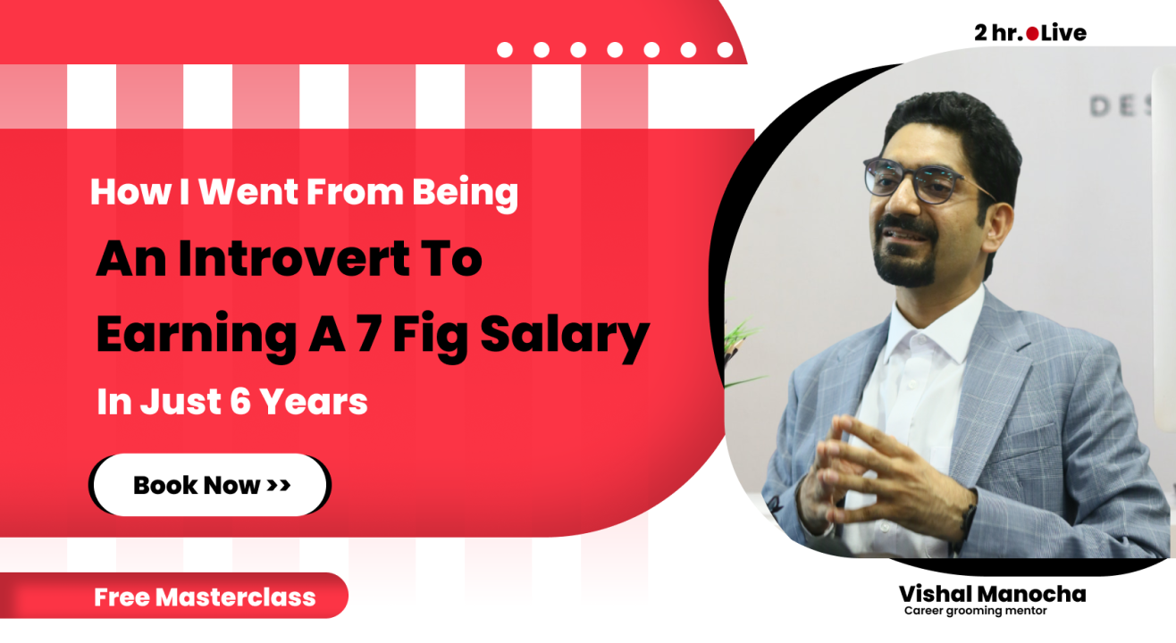 How I went from being an Introvert to Earning a 7 figure Salary