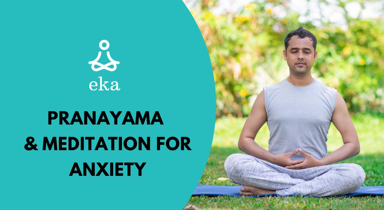 Pranayama & Meditation for Anxiety - 20 min (morning/evening slots)