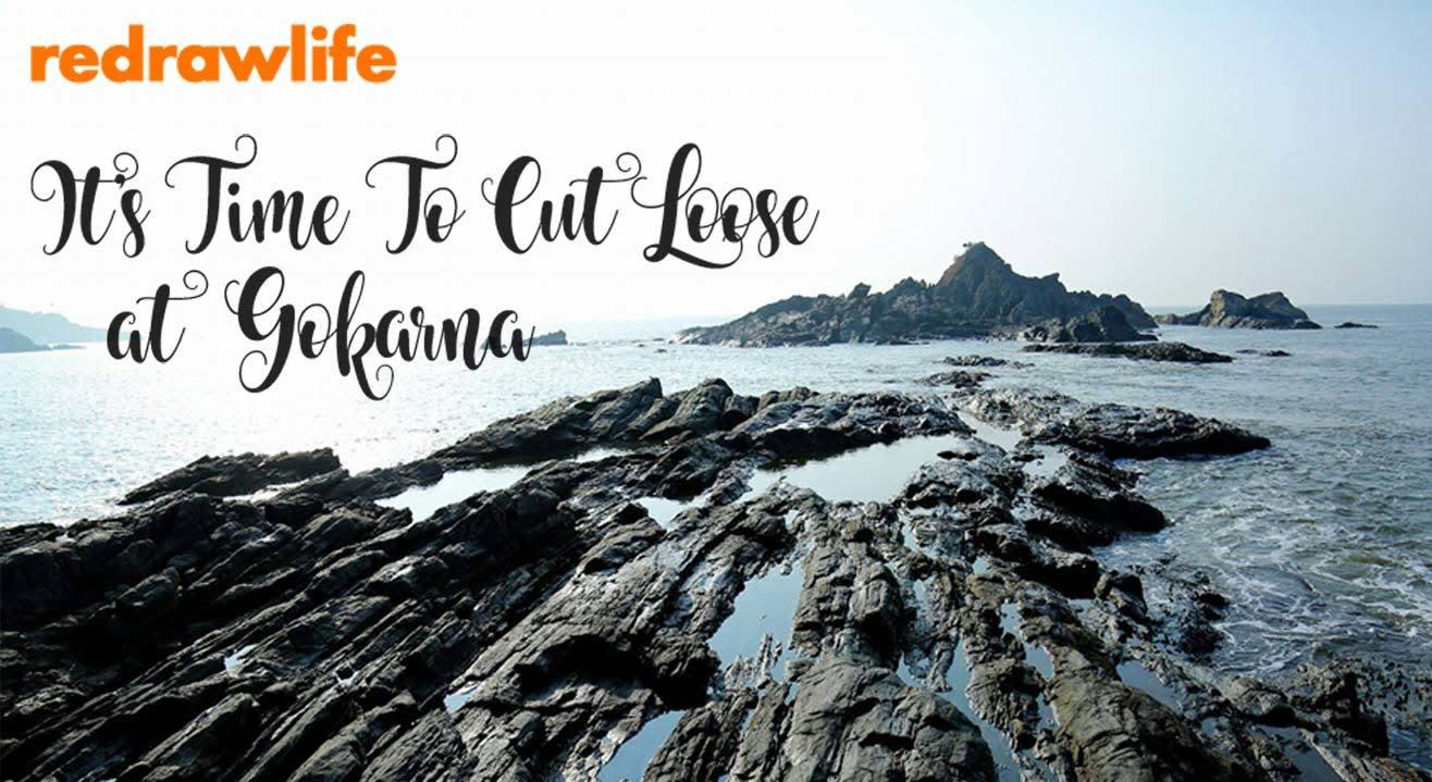 It's Time To Cut Loose: Gokarna