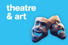 Theatre & Arts