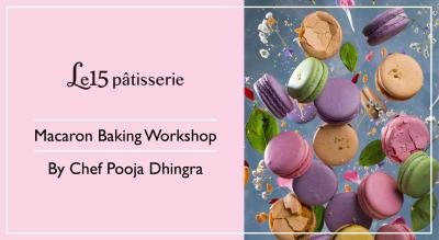 Macaron Baking Workshop with Pooja Dhingra