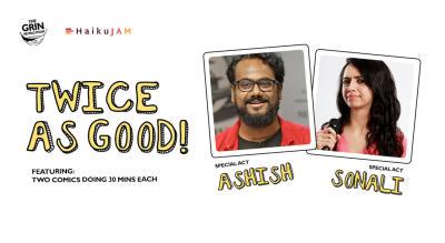 Grin Revolution: Twice As Good w/ Ashish & Sonali