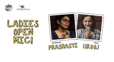 Grin Revolution: Ladies Open Mic w/ Prashasti & Urooj