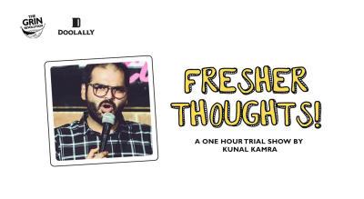 Grin Revolution: Fresher Thoughts w/ Kunal Kamra