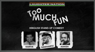 Too Much Fun - A Hinglish Standup Comedy Show