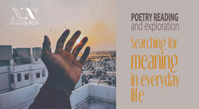 Poetry Reading And Exploration : Searching For Meaning In Everyday Life