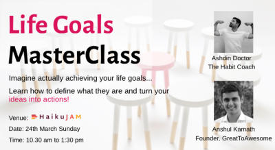 Life Goals Masterclass with Ashdin Doctor & Anshul Kamath