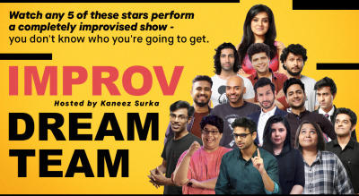 Improv Dream Team hosted by Kaneez Surka