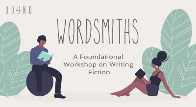 WORDSMITHS- A Foundational Workshop on Writing Fiction
