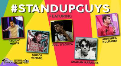 Stand Up Guys ft. Saurav Mehta, Urooj Ashfaq, Joel D'souza, Shahan Karanjia, Abhishek Kulkarni
