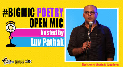 #BIGMIC Poetry Open Mic hosted by Luv Pathak