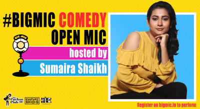 Comedy on the Big Mic hosted by Sumaira Shaikh