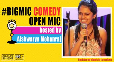 #BIGMIC Comedy Open Mic hosted by Aishwarya Mohanraj