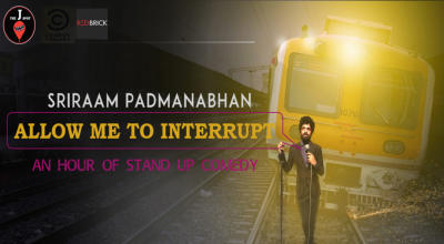 Allow Me To Interrupt, a stand-up comedy show by Sriram Padmanabhan