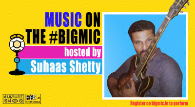 #BIGMIC Music Open Mic Hosted by Suhaas Shetty