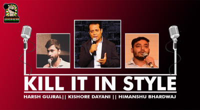 Kill It in Style – With Kishore Dayani, Harsh Gujral and Himanshu Bhardwaj