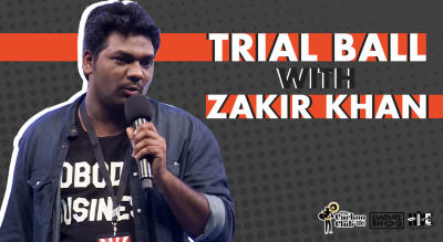 Trial Ball with Zakir Khan
