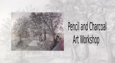Pencil and Charcoal Art Workshop