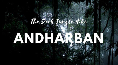 Andharban - The Dark Jungle Hike