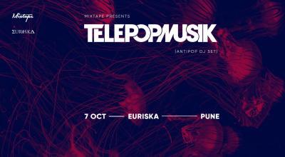 Mixtape Presents Telepopmusik (Antipop DJ Set) | Pune