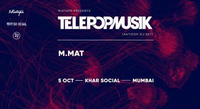Social x Mixtape Present Telepopmusik (Antipop DJ Set)
