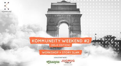Kommuneity Weekend : Delhi Edition
