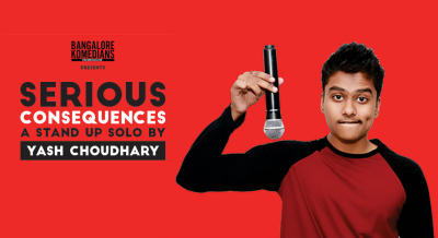 Serious Consequences- A stand up solo by Yash Choudhary