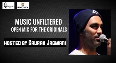 Unfiltered - Open Mic For The Originals - Hosted by Gaurav Jagwani