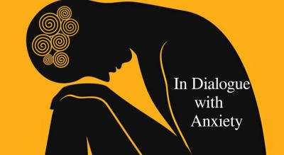 In Dialogue with Anxiety