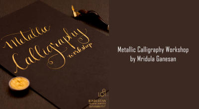 Metallic calligraphy workshop by Mridula Ganesan