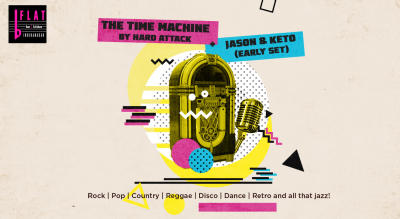 The Time Machine by Hard Attack + Jason & Keto