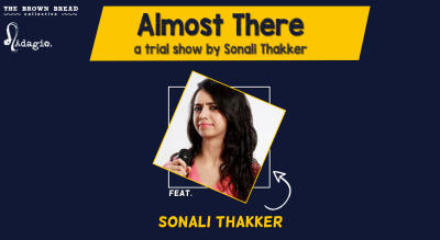 Almost There - A Trial show by Sonali Thakker
