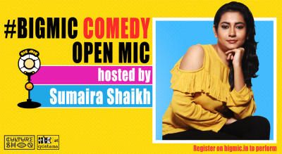 BIGMIC Comedy Open Mic hosted by Sumaira Shaikh