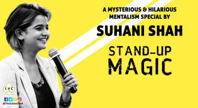 LVC presents Suhani Shah's Stand Up Magic