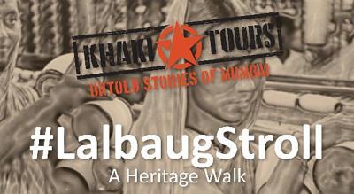#LalbaugStrollby Khaki Tours