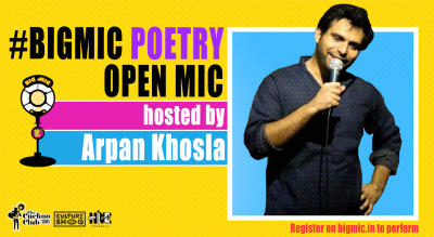 BIGMIC Poetry Open Mic hosted by Arpan Khosla