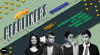 Headliners ft Aishwarya Mohanraj, Atul Khatri, Prashasti Singh, Varun Thakur